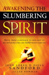Awakening The Slumbering Spirit: Move from lukewarm to red-hot by recapturing the life God wants for you - eBook