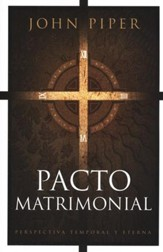 Pacto Matrimonial: Perspectiva Temporal y Eterna  (This Momentary Marriage)