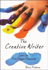 The Creative Writer Level One: Five Finger Exercises