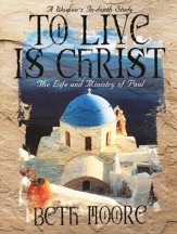 To Live Is Christ: The Life and Ministry of Paul,  Member Book