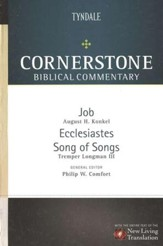 Job, Ecclesiastes, Song of Songs: Cornerstone Biblical Commentary, Volume 6