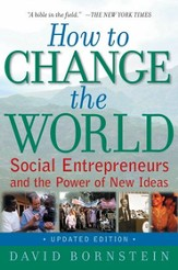 How to Change the World: Social  Entrepreneurs and the Power of New Ideas (Updated)