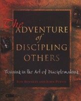 The Adventure of Discipling Others: Training in the Art of Disciplemaking