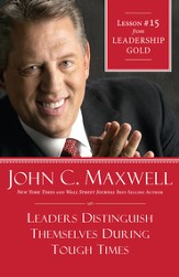 Chapter 15: Leaders Distinguish Themselves During Tough Times - eBook