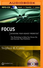 Focus: Achieving Your Highest Priorities - unabridged audio book on MP3-CD
