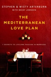 The Mediterranean Love Plan: 7 Secrets to Life-Long Passion in Marriage