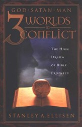 3 Worlds in Conflict: The High Drama of Bible Prophecy