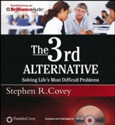 The 3rd Alternative: Solving Life's Most Difficult Problems - unabridged audio book on CD