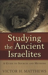 Studying the Ancient Israelites: A Guide to Sources and Methods - eBook