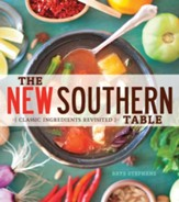 New Southern Table: Classic Ingredients Revisited