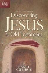 One-Year Book of Discovering Jesus in the Old Testament