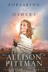 Forsaking All Others, Sister Wife Series #2