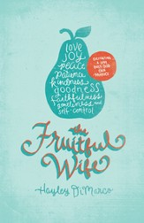 The Fruitful Wife: Cultivating a Love Only God Can Produce - eBook