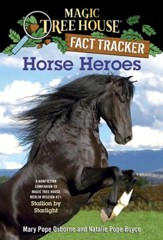 Magic Tree House Fact Tracker #27: Horse Heroes: A Nonfiction Companion to Magic Tree House #49: Stallion by Starlight - eBook