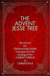 The Advent Jesse Tree: Devotions for Children and Adults to Prepare for the Coming of the Christ Child at Christmas - eBook