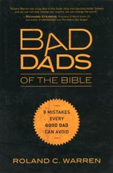 Bad Dads of the Bible: 8 Mistakes Every Good Dad Can Avoid - Slightly Imperfect