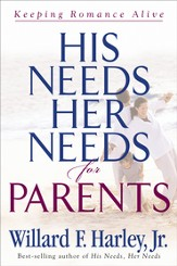 His Needs, Her Needs for Parents: Keeping Romance Alive - eBook