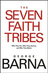 The Seven Faith Tribes: Who They Are, What They Believe, and Why They Matter