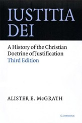 Iustitia Dei: A History of the Christian Doctrine of  Justification, Third Edition