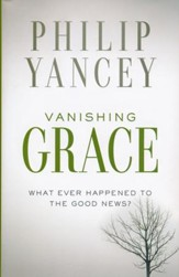 Vanishing Grace: What Ever Happened to the Good News?  - Slightly Imperfect