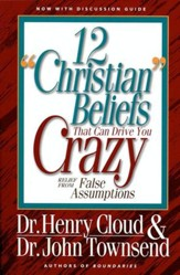 12 'Christian' Beliefs That Can Drive You Crazy: Relief from False Assumptions - eBook