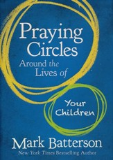 Praying Circles Around the Lives of Your Children - Slightly Imperfect