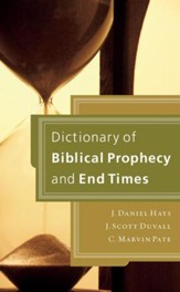 Dictionary of Biblical Prophecy and End Times - eBook