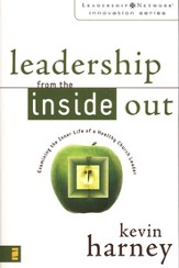 Leadership from the Inside Out: Examining the Inner Life of a Healthy Church Leader - eBook