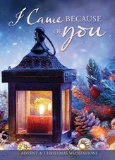 I Came Because of You: Advent & Christmas Meditations Booklet