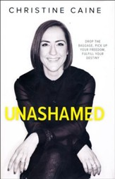 Unashamed: Drop the Baggage, Pick Up Your Freedom, Fulfill Your Destiny - Slightly Imperfect