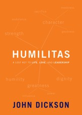 Humilitas: A Lost Key to Life, Love, and Leadership - eBook