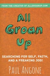 All Groan Up: Searching for Self, Faith, and a Freaking Job