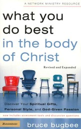What You Do Best in the Body of Christ: Discover Your Spiritual Gifts, Personal Style, and God-Given Passion / New edition - eBook