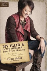 My Hair and God's Mercies . . . New Every Morning: A Story of a Life Changed by Grace - eBook