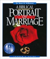 A Biblical Portrait Of Marriage, Leader's Guide