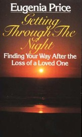 Getting Through the Night: Finding Your Way After the Loss of  a Loved One - Slightly Imperfect