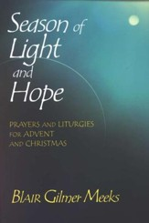 Season of Light & Hope: Prayers and Liturgies for Advent and Christmas