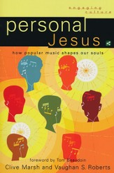 Personal Jesus: How Popular Music Shapes Our Souls - eBook