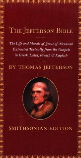 The Jefferson Bible, Smithsonian Edition: The Life and Morals of Jesus of Nazareth (Smithsonian)