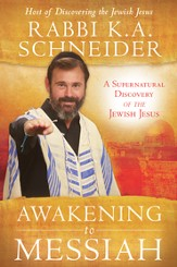 Awakening to Messiah: A Supernatural Discovery of the Jewish Jesus - eBook