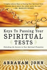Keys to Passing Your Spiritual Test: Unlocking the Secrets to Your Spiritual Promotion - eBook