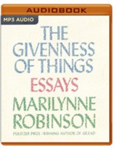 The Givenness of Things: Essays - unabridged audio book on MP3-CD
