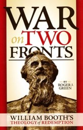 War on Two Fronts: The Redemptive Theology of William Booth