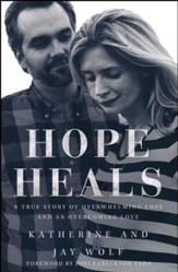 Hope Heals: A True Story of Overwhelming Loss and an Overcoming Love - Slightly Imperfect