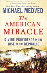 The American Miracle: Divine Providence in the Rise of the Republic #1