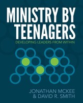 Ministry by Teenagers: Helping Teenagers Develop a Passion for Ministry - eBook