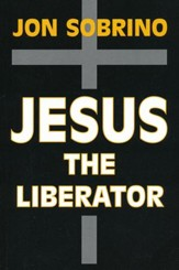 Jesus the Liberator - Jesucristo Liberador: A Historical-Theological Reading of Jesus of Nazareth
