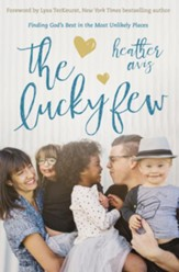 The Lucky Few: Finding God's Best in the Most Unlikely Places - Slightly Imperfect