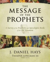The Message of the Prophets: A Survey of the Prophetic and Apocalyptic Books of the Old Testament - eBook