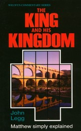 The King And His Kingdom: Matthew Simply Explained, Welwyn Commentary